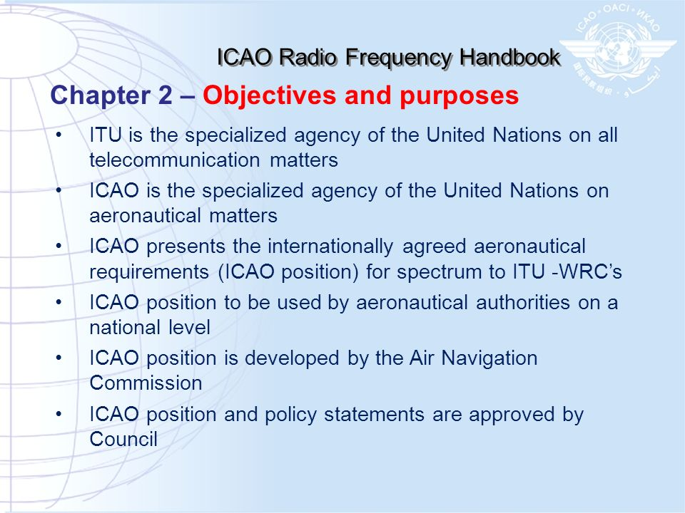 ICAO Radio Frequency Handbook ITU is the specialized agency of the United Nations on all telecommunication matters ICAO is the specialized agency of t