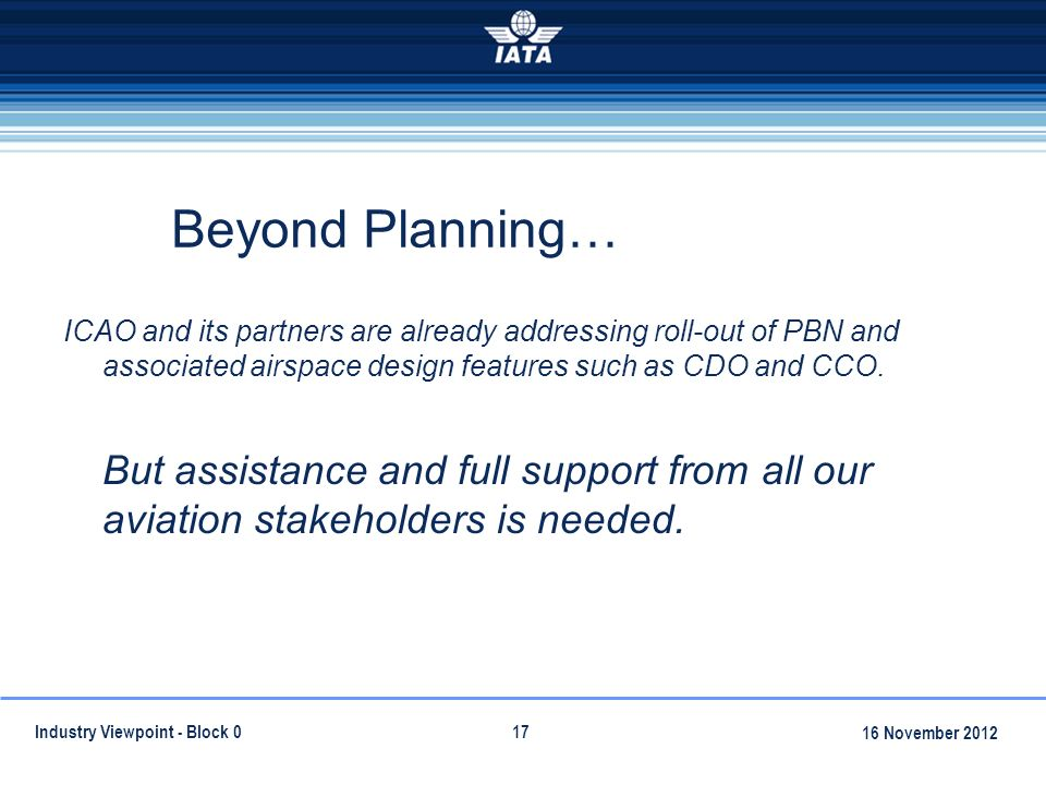 Beyond Planning… ICAO and its partners are already addressing roll-out of PBN and associated airspace design features such as CDO and CCO.