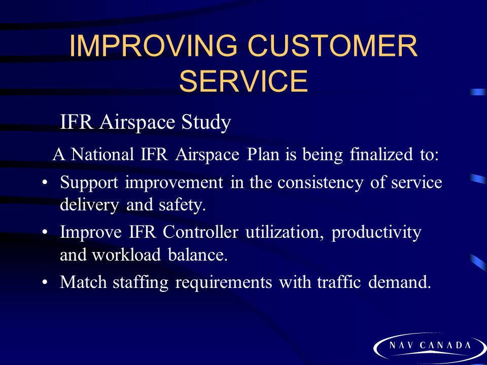 IMPROVING CUSTOMER SERVICE Flight Information Centres To improve the provision of flight information services, primarily to VFR aircraft.