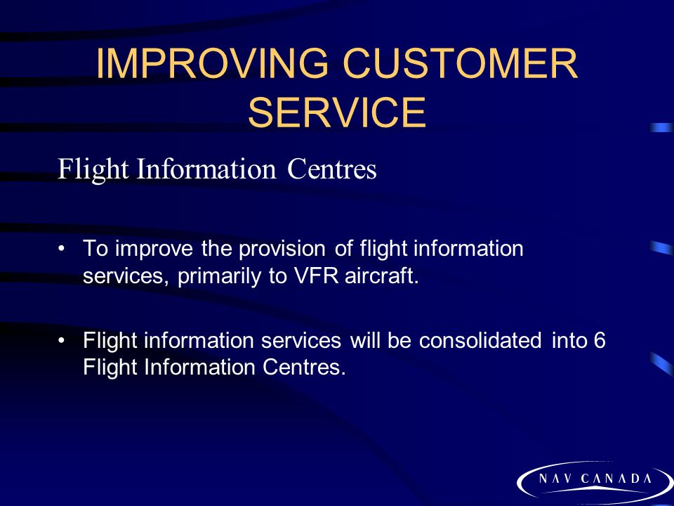 IMPROVING CUSTOMER SERVICE Air Traffic Services Staffing To eliminate ATC staff shortages, the company has embarked on an accelerated training initiative.
