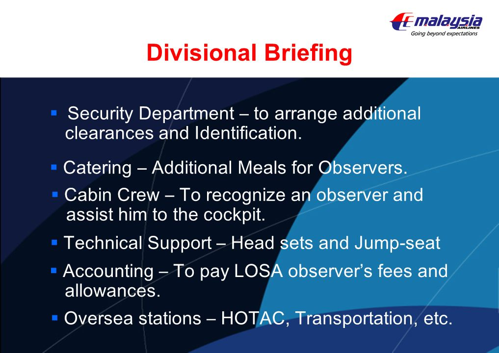 Divisional Briefing Security Department – to arrange additional clearances and Identification. Oversea stations – HOTAC, Transportation, etc. Technica