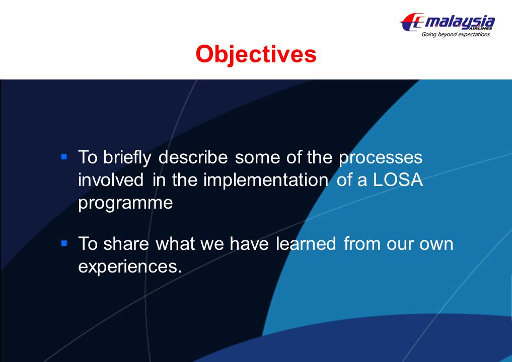 Objectives To briefly describe some of the processes involved in the implementation of a LOSA programme To share what we have learned from our own exp