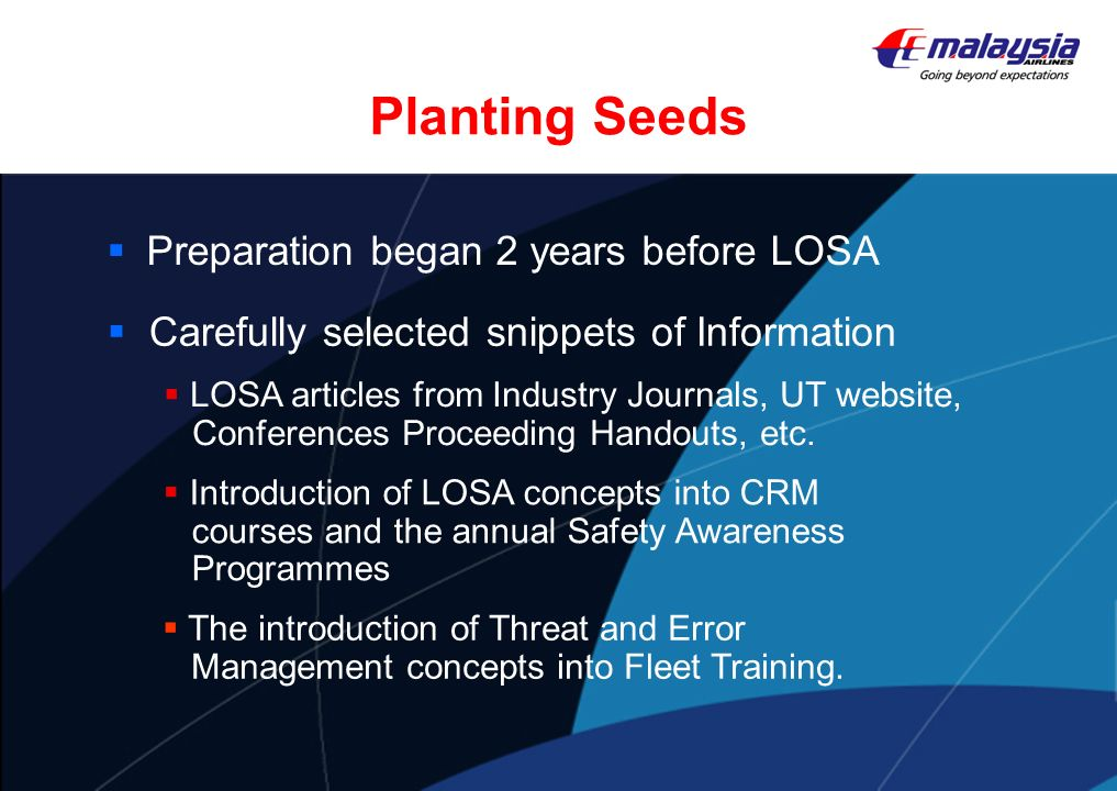 Planting Seeds Preparation began 2 years before LOSA Carefully selected snippets of Information LOSA articles from Industry Journals, UT website, Conf