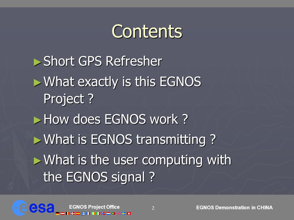 EGNOS Project Office EGNOS Demonstration in CHINA 2 Contents Short GPS Refresher Short GPS Refresher What exactly is this EGNOS Project ? What exactly