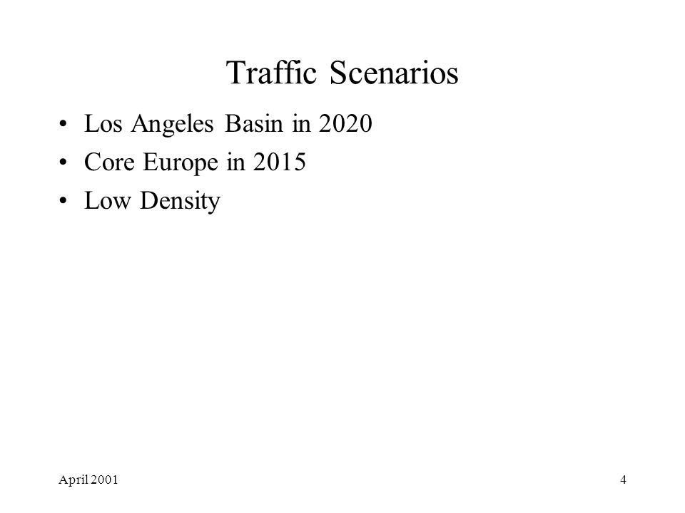 April 20014 Traffic Scenarios Los Angeles Basin in 2020 Core Europe in 2015 Low Density