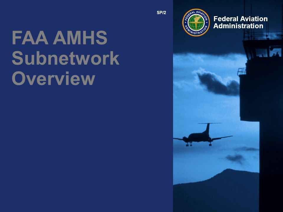 Federal Aviation Administration FAA AMHS Subnetwork Overview SP/2