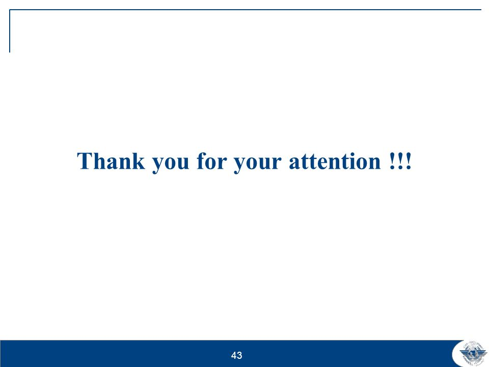 43 Thank you for your attention !!!
