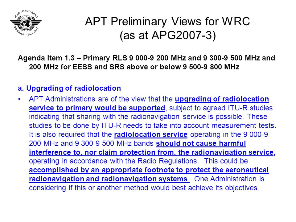 APT Preliminary Views for WRC (as at APG2007-3) Agenda Item 1.3 – Primary RLS 9 000-9 200 MHz and 9 300-9 500 MHz and 200 MHz for EESS and SRS above or below 9 500-9 800 MHz a.
