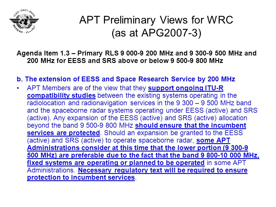 APT Preliminary Views for WRC (as at APG2007-3) Agenda Item 1.3 – Primary RLS 9 000-9 200 MHz and 9 300-9 500 MHz and 200 MHz for EESS and SRS above or below 9 500-9 800 MHz b.