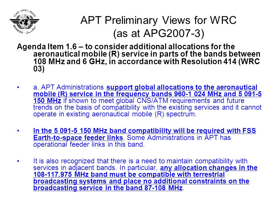 APT Preliminary Views for WRC (as at APG2007-3) Agenda Item 1.6 – to consider additional allocations for the aeronautical mobile (R) service in parts