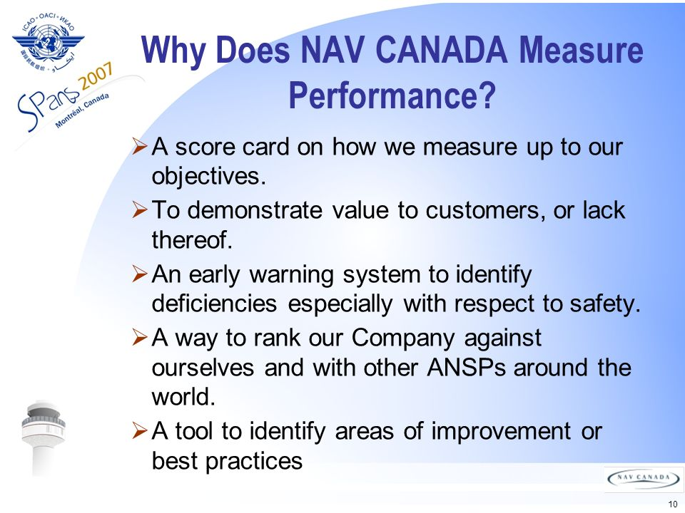 10 Why Does NAV CANADA Measure Performance. A score card on how we measure up to our objectives.