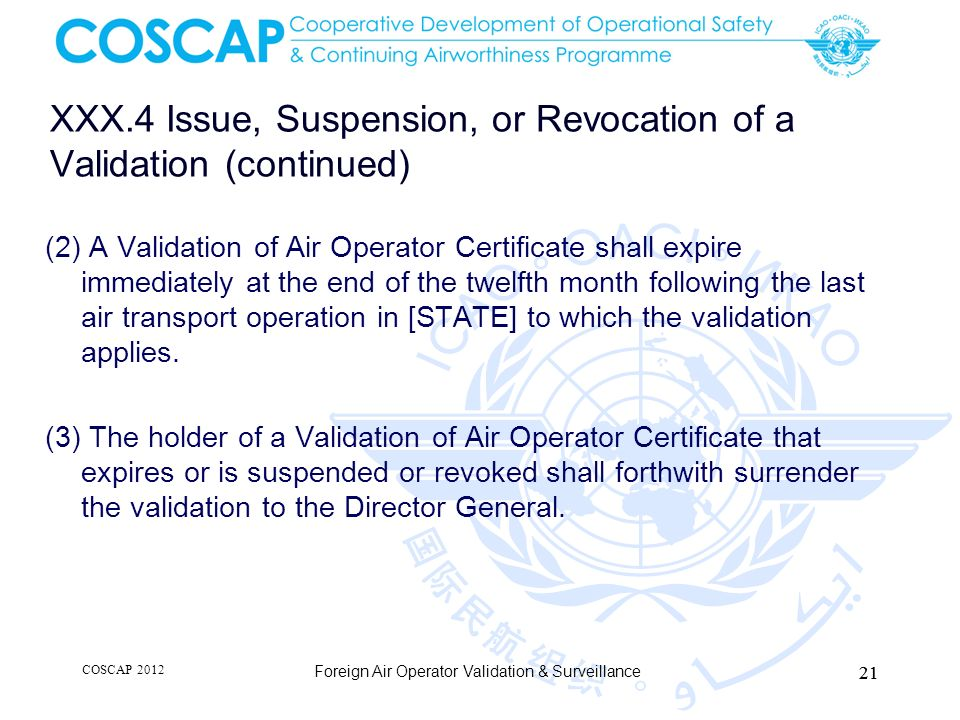 XXX.4 Issue, Suspension, or Revocation of a Validation (continued) (2) A Validation of Air Operator Certificate shall expire immediately at the end of