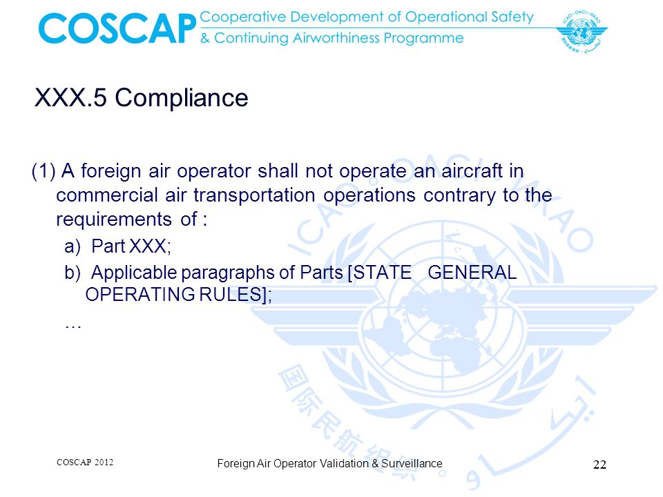 XXX.5 Compliance (1) A foreign air operator shall not operate an aircraft in commercial air transportation operations contrary to the requirements of