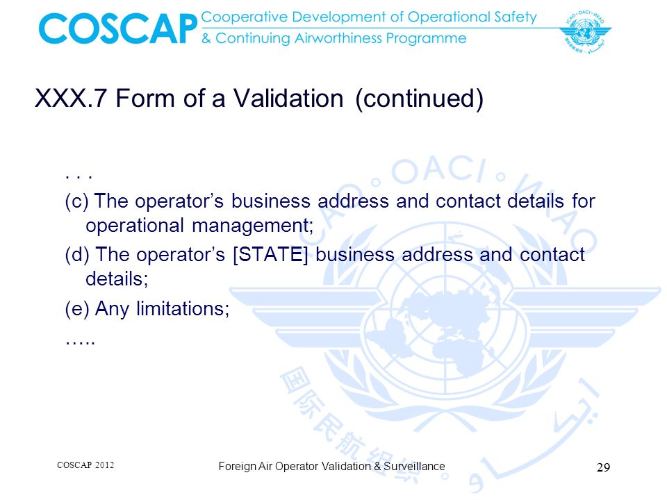 XXX.7 Form of a Validation (continued)... (c) The operators business address and contact details for operational management; (d) The operators [STATE]