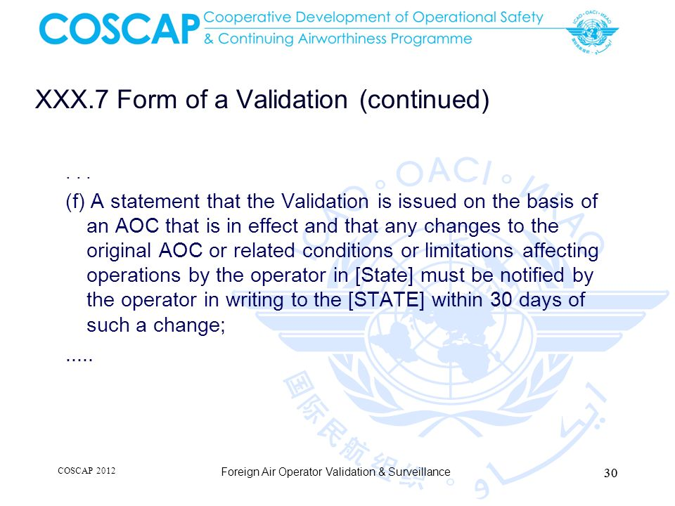 XXX.7 Form of a Validation (continued)... (f) A statement that the Validation is issued on the basis of an AOC that is in effect and that any changes