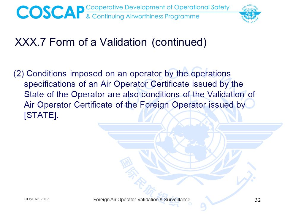 XXX.7 Form of a Validation (continued) (2) Conditions imposed on an operator by the operations specifications of an Air Operator Certificate issued by