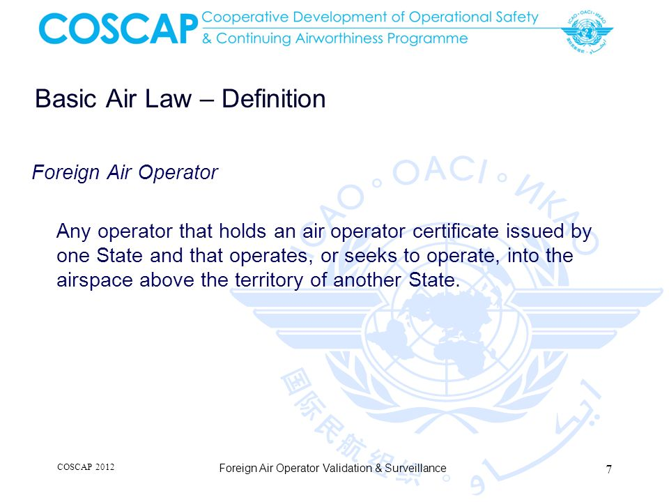 XXX.2 Definitions (continued) (4) Foreign Authority – The civil aviation authority that represents the State of Registry or the State of the Operator.