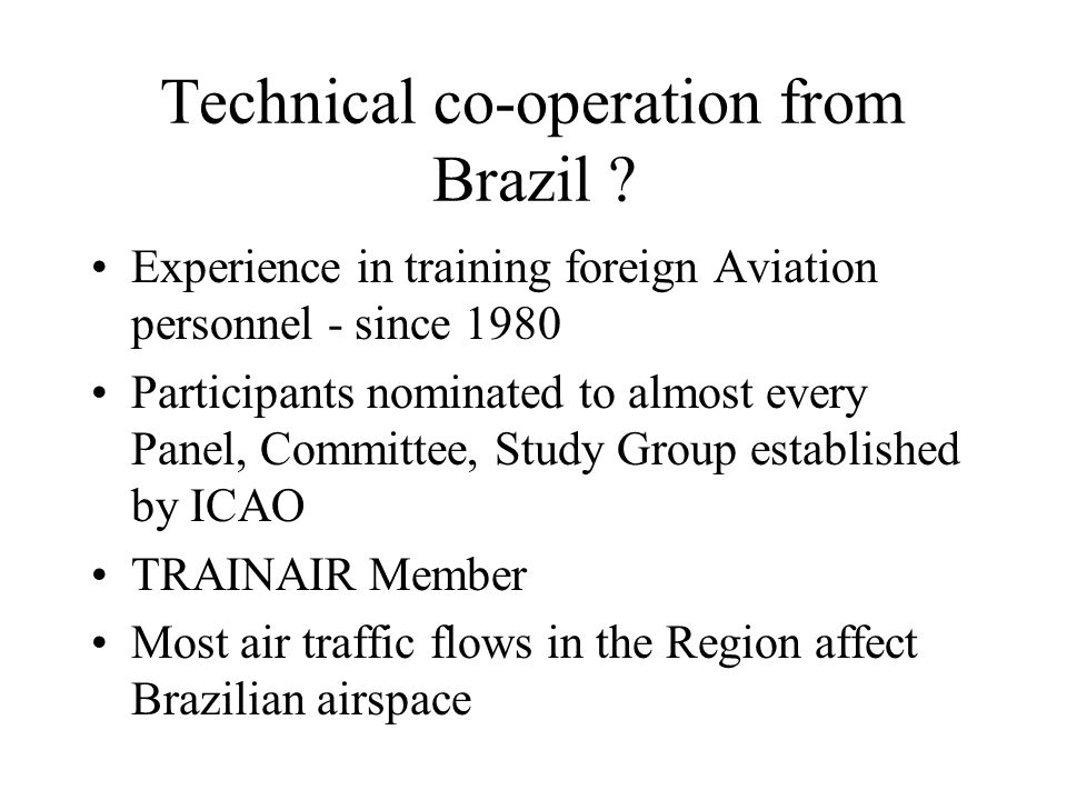 Technical co-operation from Brazil .