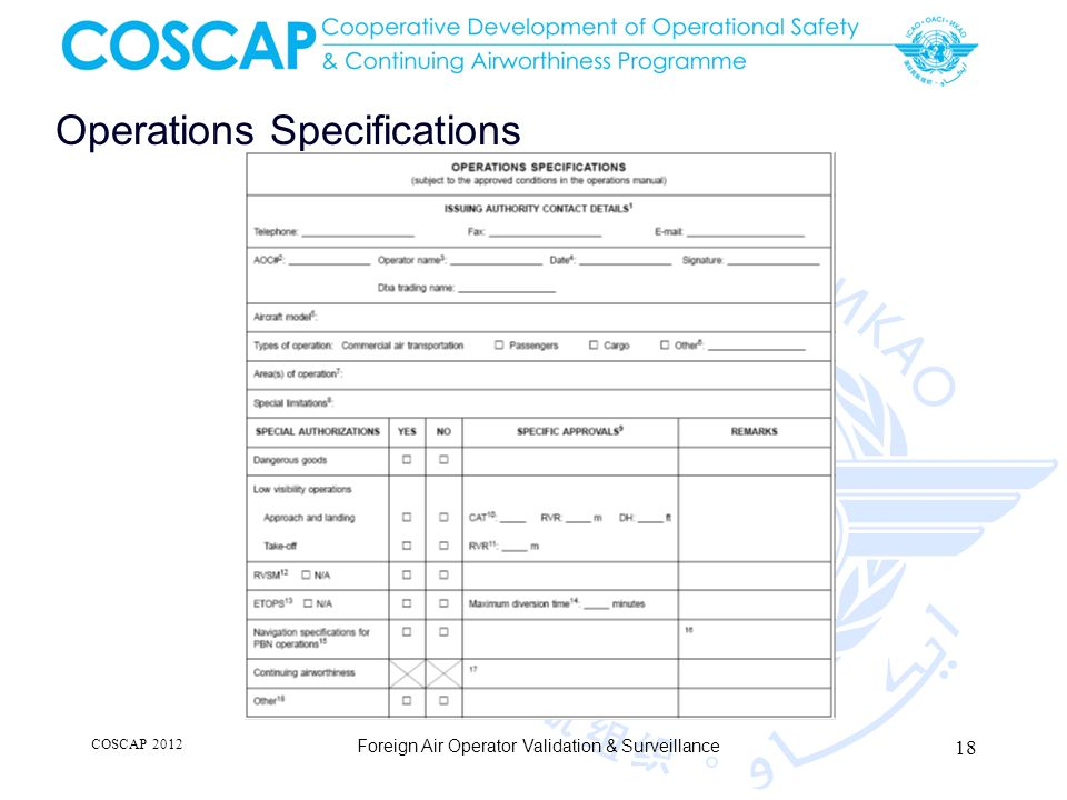 Operations Specifications COSCAP 2012 Foreign Air Operator Validation & Surveillance 18