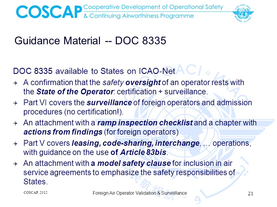 Guidance Material -- DOC 8335 DOC 8335 available to States on ICAO-Net A confirmation that the safety oversight of an operator rests with the State of the Operator: certification + surveillance.
