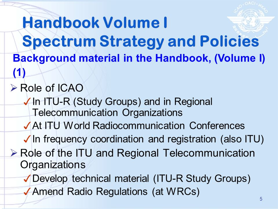 Role of ICAO In ITU-R (Study Groups) and in Regional Telecommunication Organizations At ITU World Radiocommunication Conferences In frequency coordina