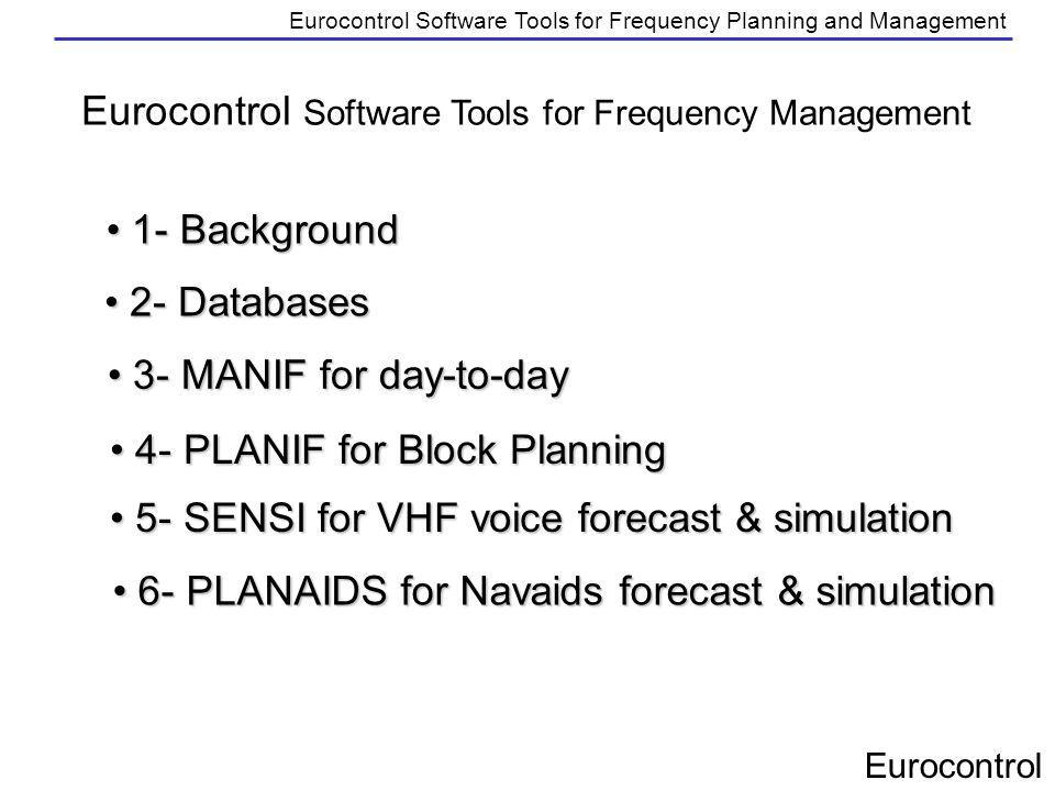 Eurocontrol Eurocontrol Software Tools for Frequency Planning and Management 5 - SENSI for VHF band forecast and simulation 5 - SENSI for VHF band forecast and simulation Different scenario have been made to assess the impact On the VHF Spectrum 118-137 MhZ when : 8.33 introduction, horizontal and vertical extension, modification of separation criteria, limitation of DOC, withdrawal of services, reduction/increase of available bands