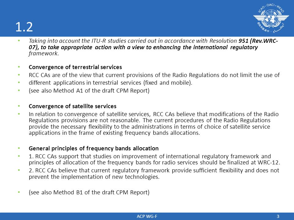 4 1.3 To consider spectrum requirements and possible regulatory actions, including allocations, in order to support the safe operation of unmanned aircraft systems (UAS), based on the results of ITU-R studies, in accordance with Resolution 421 (WRC-07).