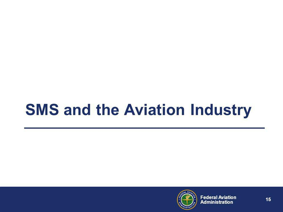 14 Federal Aviation Administration FAA Air Traffic Organization SMS Directorate established to achieve implementation goal Three major documents that