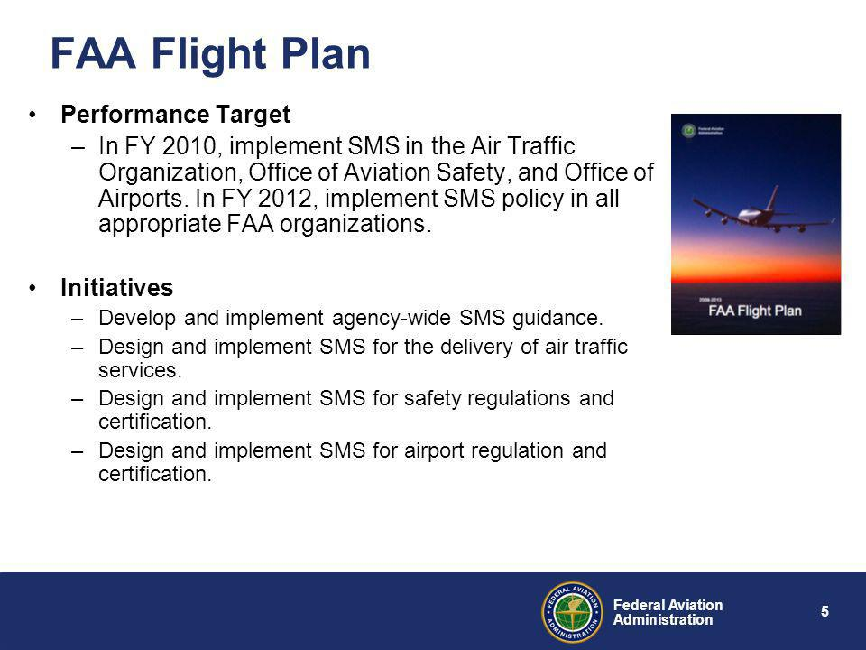 4 Federal Aviation Administration ICAO State Safety Programme (SSP) States shall establish a SSP, in order to achieve an acceptable level of safety (A
