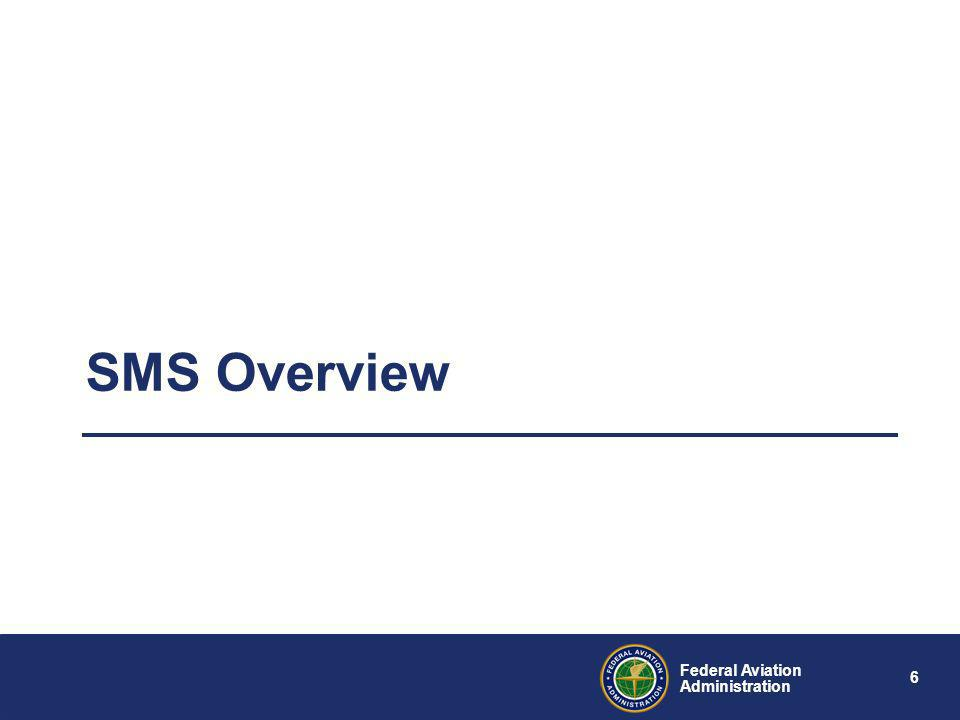 5 Federal Aviation Administration FAA Flight Plan Performance Target –In FY 2010, implement SMS in the Air Traffic Organization, Office of Aviation Sa