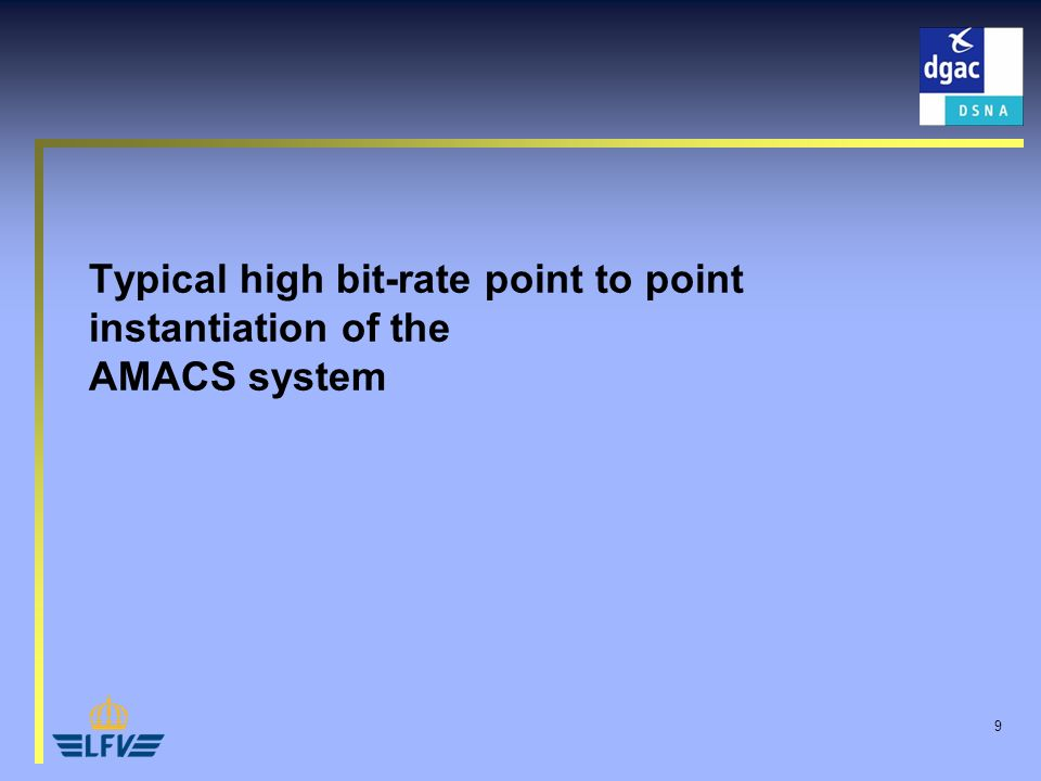 9 Typical high bit-rate point to point instantiation of the AMACS system