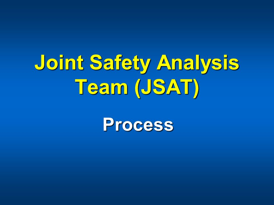 Joint Safety Analysis Team (JSAT) Process