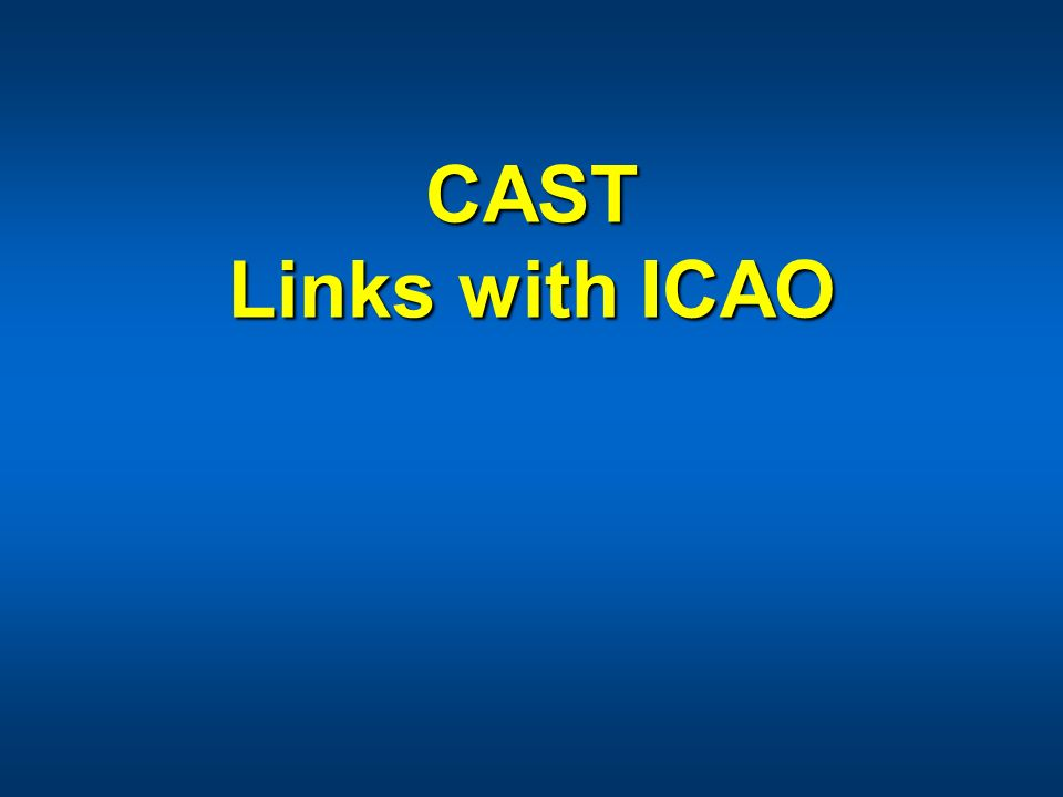 CAST Links with ICAO