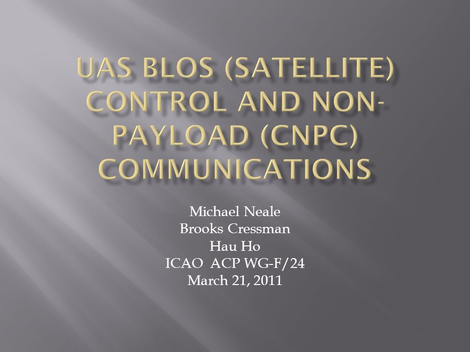 Michael Neale Brooks Cressman Hau Ho ICAO ACP WG-F/24 March 21, 2011