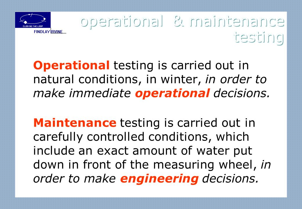 Operational testing is carried out in natural conditions, in winter, in order to make immediate operational decisions.