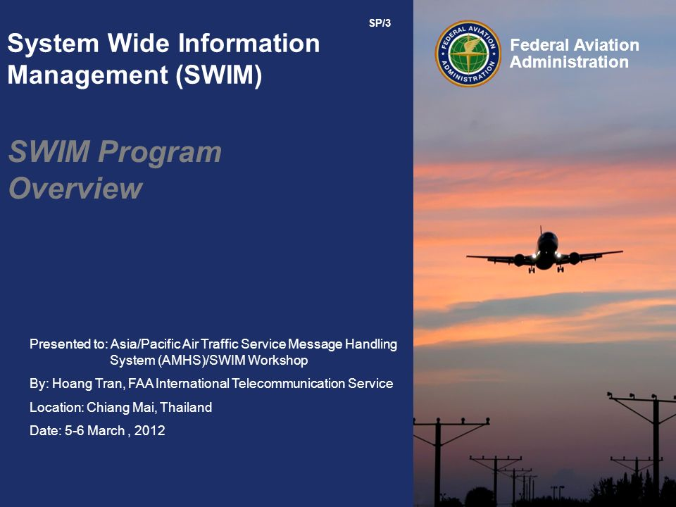 Presented to: Asia/Pacific Air Traffic Service Message Handling System (AMHS)/SWIM Workshop By: Hoang Tran, FAA International Telecommunication Servic