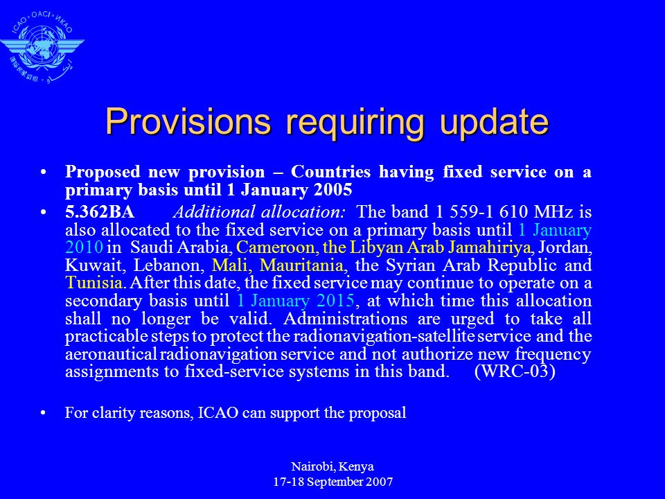Nairobi, Kenya 17-18 September 2007 Provisions requiring update Proposed new provision – Countries having fixed service on a primary basis until 1 Jan