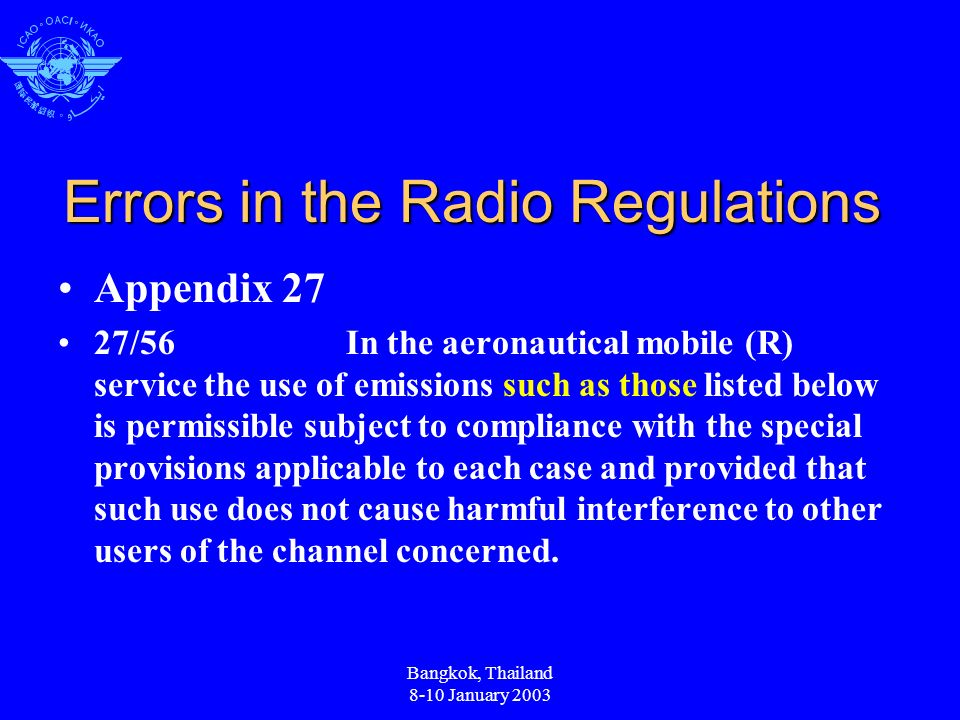 Errors in the Radio Regulations Appendix 27 27/56In the aeronautical mobile (R) service the use of emissions such as those listed below is permissible