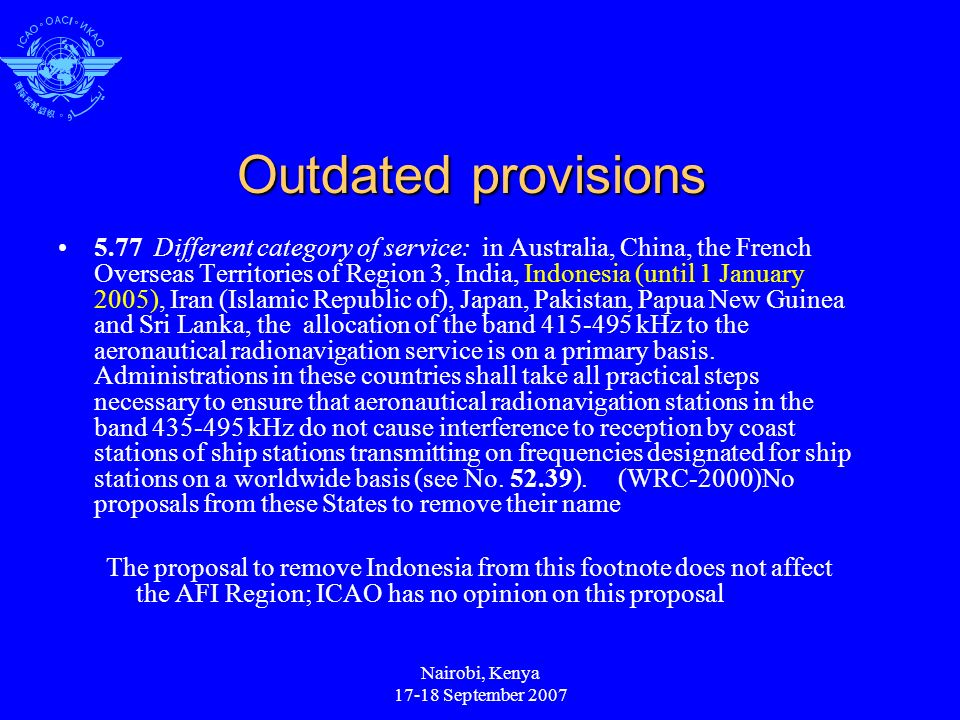 Nairobi, Kenya 17-18 September 2007 Outdated provisions 5.77Different category of service: in Australia, China, the French Overseas Territories of Reg