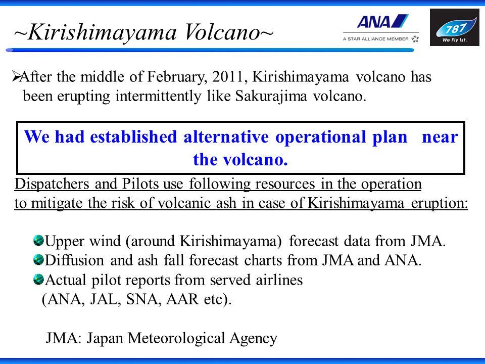 ~Kirishimayama Volcano~ After the middle of February, 2011, Kirishimayama volcano has been erupting intermittently like Sakurajima volcano.