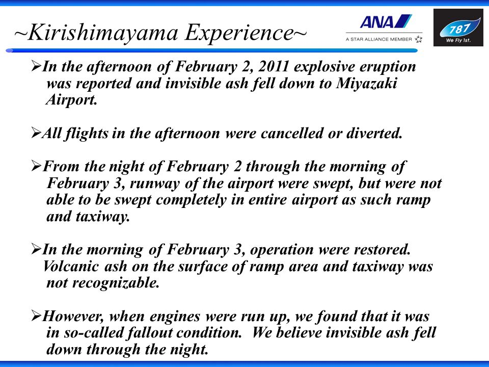 ~Kirishimayama Experience~ In the afternoon of February 2, 2011 explosive eruption was reported and invisible ash fell down to Miyazaki Airport. All f