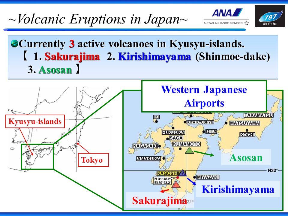 ~Volcanic Eruptions in Japan~ Currently 3 active volcanoes in Kyusyu-islands.