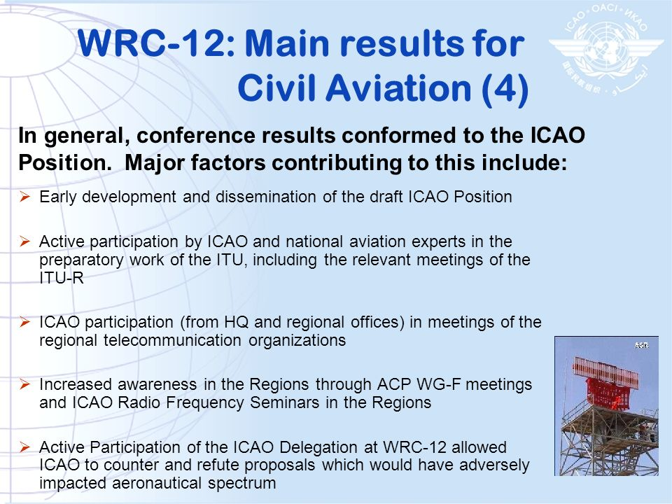 Early development and dissemination of the draft ICAO Position Active participation by ICAO and national aviation experts in the preparatory work of t