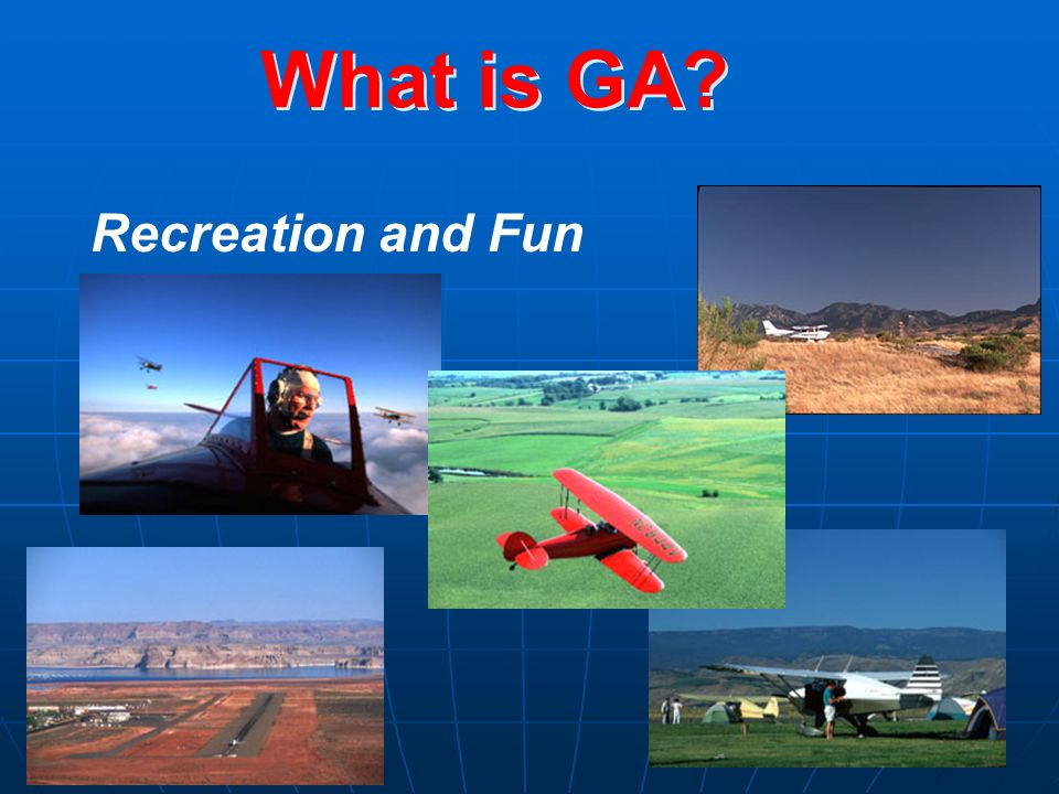 What is GA? Recreation and Fun