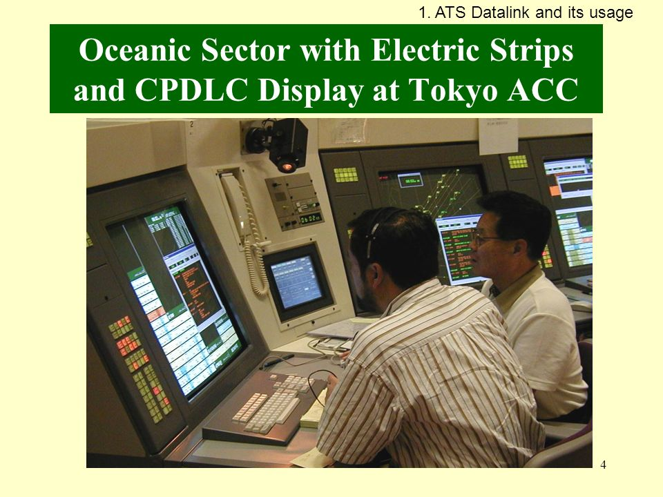 4 Oceanic Sector with Electric Strips and CPDLC Display at Tokyo ACC 1. ATS Datalink and its usage