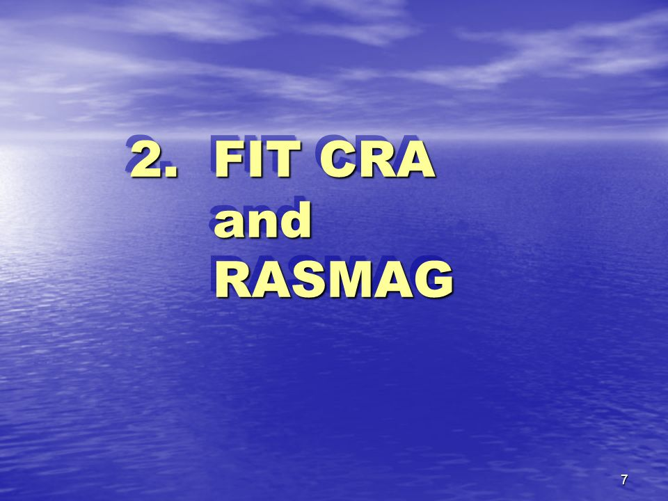 7 2. FIT CRA and RASMAG