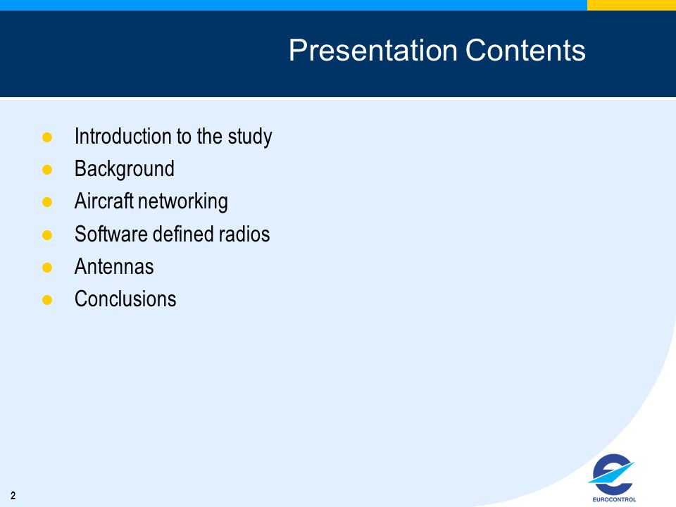 2 Presentation Contents Introduction to the study Background Aircraft networking Software defined radios Antennas Conclusions