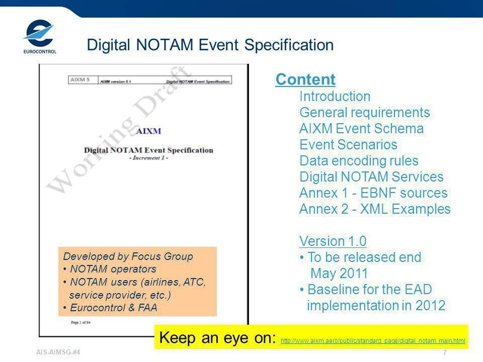 AIS-AIMSG-#4 7 Digital NOTAM Event Specification Content Introduction General requirements AIXM Event Schema Event Scenarios Data encoding rules Digit