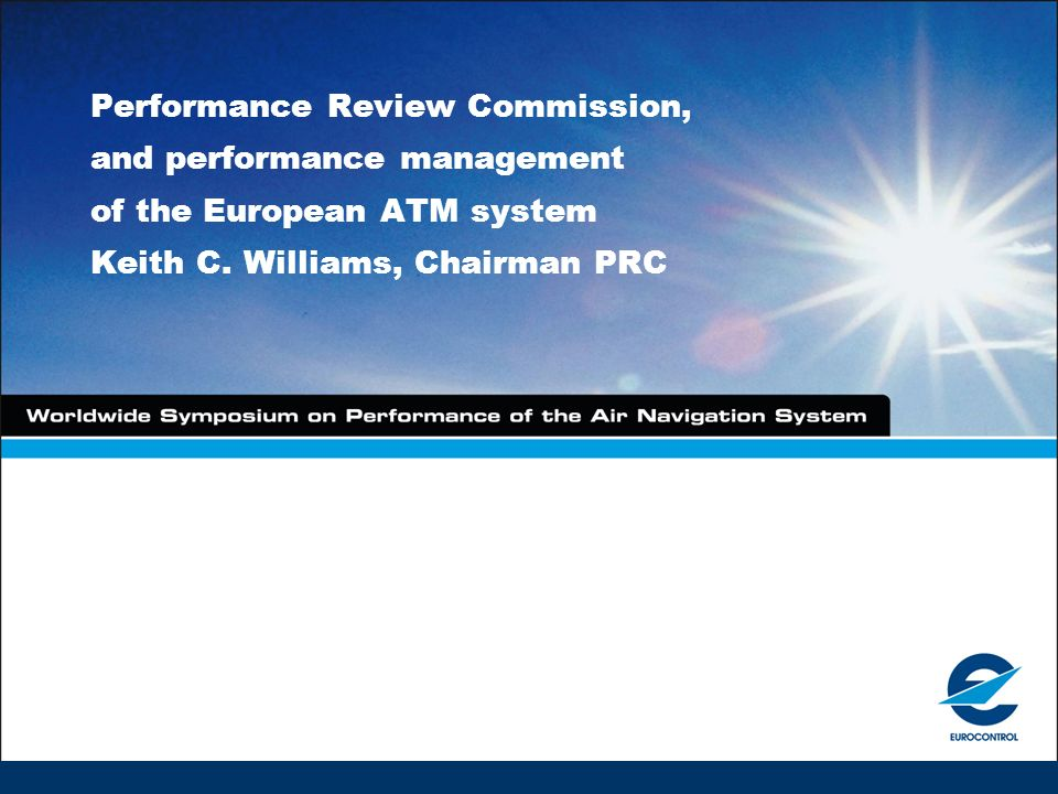 Performance Review Commission, and performance management of the European ATM system Keith C.