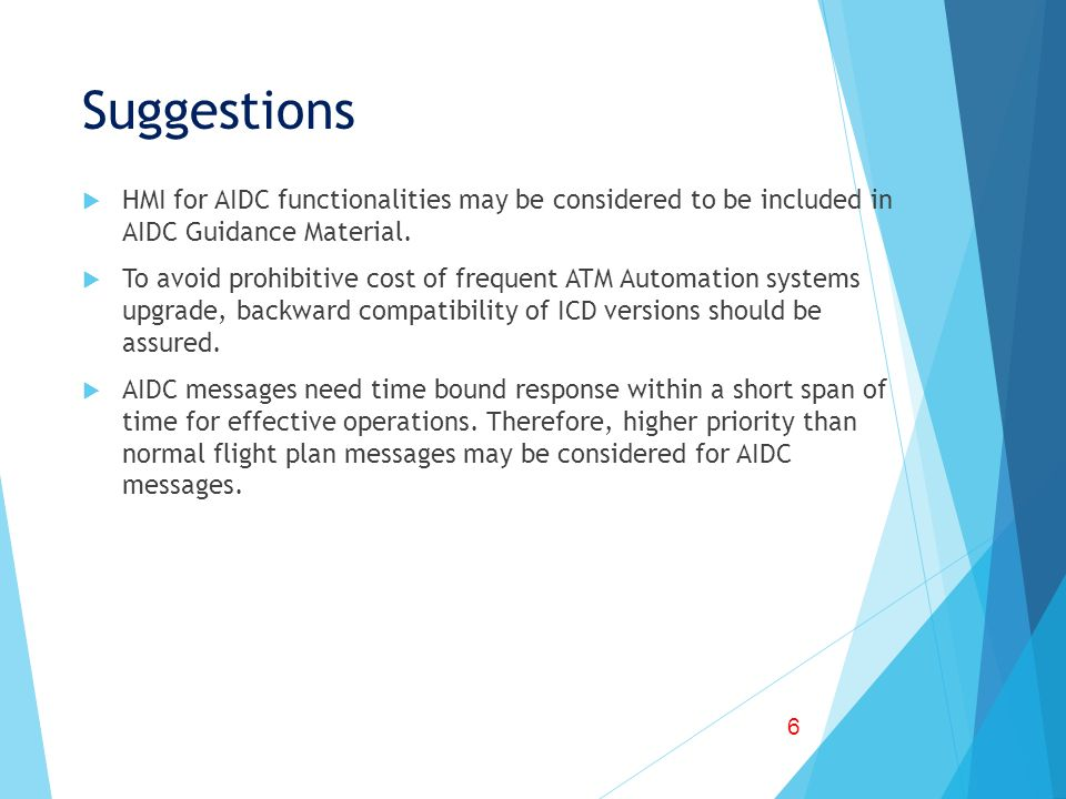 Suggestions HMI for AIDC functionalities may be considered to be included in AIDC Guidance Material. To avoid prohibitive cost of frequent ATM Automat